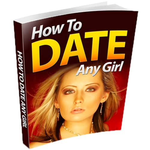 How to Date a Girl