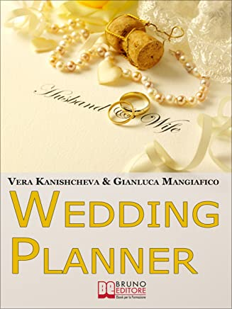 Wedding Planner. Diventa Organizzatore di Matrimoni e Crea il tuo Business Realizzando i Sogni degli Sposi. (Ebook Italiano - Anteprima Gratis): Diventa ... Business Realizzando i Sogni degli Sposi