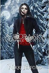 True North (Aurora Sky: Vampire Hunter Book 6) Kindle Edition