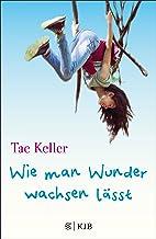 Wie man Wunder wachsen lässt (German Edition)
