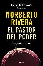 Norberto Rivera: El pastor del poder (Spanish Edition)