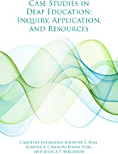 Case Studies in Deaf Education: Inquiry, Application, and Resources