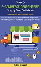 Shopify E-Commerce Dropshipping Step by Step Guidebook - Dropship your way financial freedom: Find your Niche Product - Build your online Shopify store ... Pursuits 8) (English Edition)