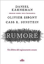 Rumore: Un difetto del ragionamento umano (Italian Edition)