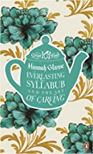 Everlasting Syllabub and the Art of Carving (Great Food)