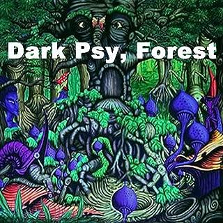 Dark Psy, Forest (The Best Progressive Trance, Psytrance & Goa Trance)