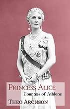Princess Alice: Countess of Athlone