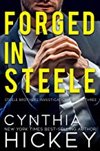 Forged in Steele: A clean billionaire romantic suspense (Brothers Steele Book 3)