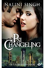 La Dernière Garde: Psi-Changeling, T20 Format Kindle