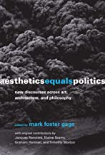 Aesthetics Equals Politics: New Discourses across Art, Architecture, and Philosophy (The MIT Press)