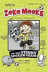 Zeke Meeks vs the Stinky Soccer Team Kindle Edition