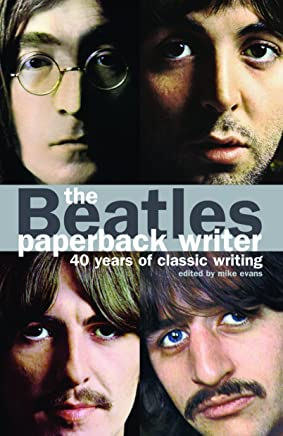 The Beatles: Paperback Writer: 40 Years of Classic Writing