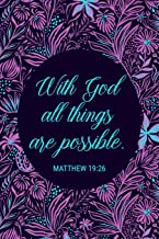 With God All Things Are Possible - Matthew 19:26b: Women's Scripture Verse Journal with Modern, Purple Floral Design - Start Each Day With a Verse From the Bible - Blank Lined Journal