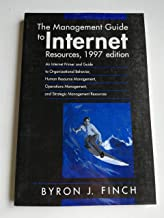 The Management Guide to Internet Resources 1997: An Internet Primer and Guide to Organizational Behavior, Human Resource Management, Operations Management, and Strategic Management Resources