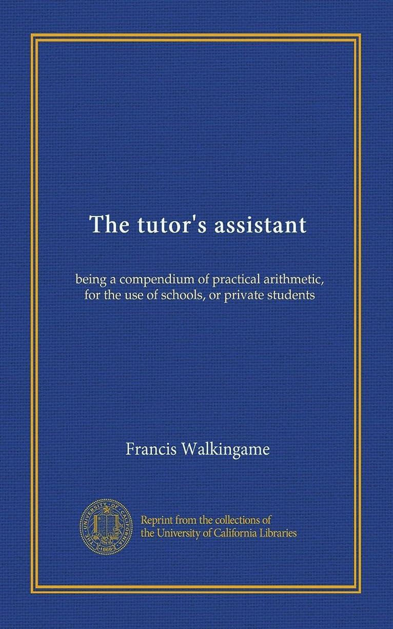 ステップ他のバンドでファーザーファージュThe tutor's assistant: being a compendium of practical arithmetic, for the use of schools, or private students