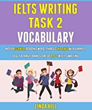 Ielts Writing Task 2 Vocabulary: Master Essential Academic Words, Phrases Explained With Examples To Get A Target Band Sco...