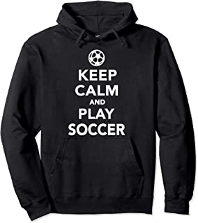 Keep calm and play Soccer Pullover Hoodie