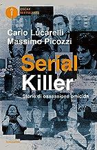 Scaricare Libri Serial killer. Storie di ossessione omicida PDF