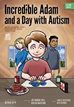 Incredible Adam and a Day with Autism: An Illustrated Story Inspired by Social Narratives (The ORP Library Book 6)