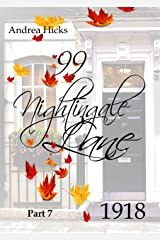 99 NIGHTINGALE LANE - 1918: It's 1918 and the war continues to challenge the world, but another enemy, deadly and unseen, prepares to confront the human race (The Nightingale Lane Series Book 7) Kindle Edition