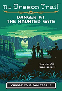 Danger at the Haunted Gate (The Oregon Trail Book 2) (English Edition)