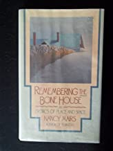 Remembering The Bone House: An Erotics of Place and Space