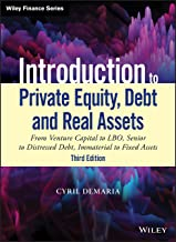 Introduction to Private Equity, Debt and Real Assets: From Venture Capital to LBO, Senior to Distressed Debt, Immaterial to Fixed Assets (Wiley Finance)