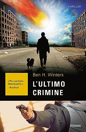 Lultimo crimine (La trilogia del detective Hank Palace Vol. 3)