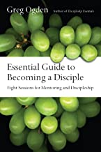 Essential Guide to Becoming a Disciple: Eight Sessions for Mentoring and Discipleship (Essentials Set)