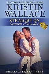 Straight On Toward Paradise: Shellwater Key Tales (Book 2) Kindle Edition
