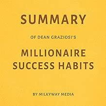 Summary of Dean Graziosi's Millionaire Success Habits by Milkyway Media