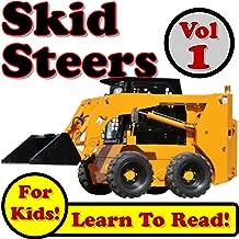 Skid Steer Loaders Vol 1: Super Skid Steer Loaders Digging Dirt On The Jobsite! (Over 40 Photos of Skid Steer Loaders Working)