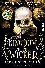 Kingdom of the Wicked (Kingdom of the Wicked 1): Der Fürst des Zorns | Eine düster-romantische Enemies-to-Lovers-Geschicht...