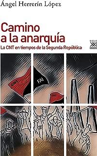 Camino a la anarquía. La CNT en tiempos de la Segunda República (Spanish Edition)