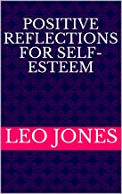 Positive Reflections For Self-Esteem