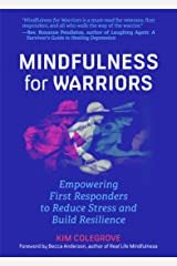 Mindfulness For Warriors: Empowering First Responders to Reduce Stress and Build Resilience Kindle Edition