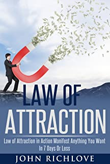 Law of Attraction: Law of Attraction in Action Manifest Anything You Want In 7 Days Or Less (manifest, law of attraction, ebooks, online books, buy ebooks, ebooks online, cheap books,)