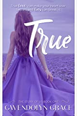 True (The Story of Us Book 1) Kindle Edition
