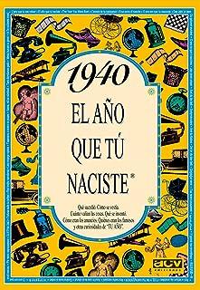 1940 EL AÑO QUE TU NACISTE (El año que tú naciste
