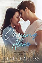 Coming Alive: A Small Town Second Chance Romance (Welcome to Carson Book 1)