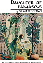 Daughter of Damascus: A Memoir (Modern Middle East Literature in Translation Series)
