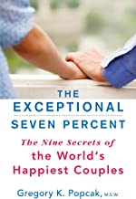 The Exceptional Seven Percent: The Nine Secrets of the World's Happiest Couples