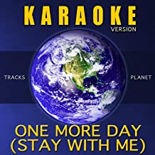 One More Day (Stay With Me) (Karaoke Version)