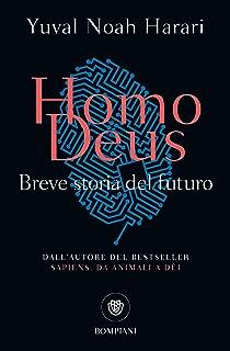 Homo Deus: Breve storia del futuro (Italian Edition)