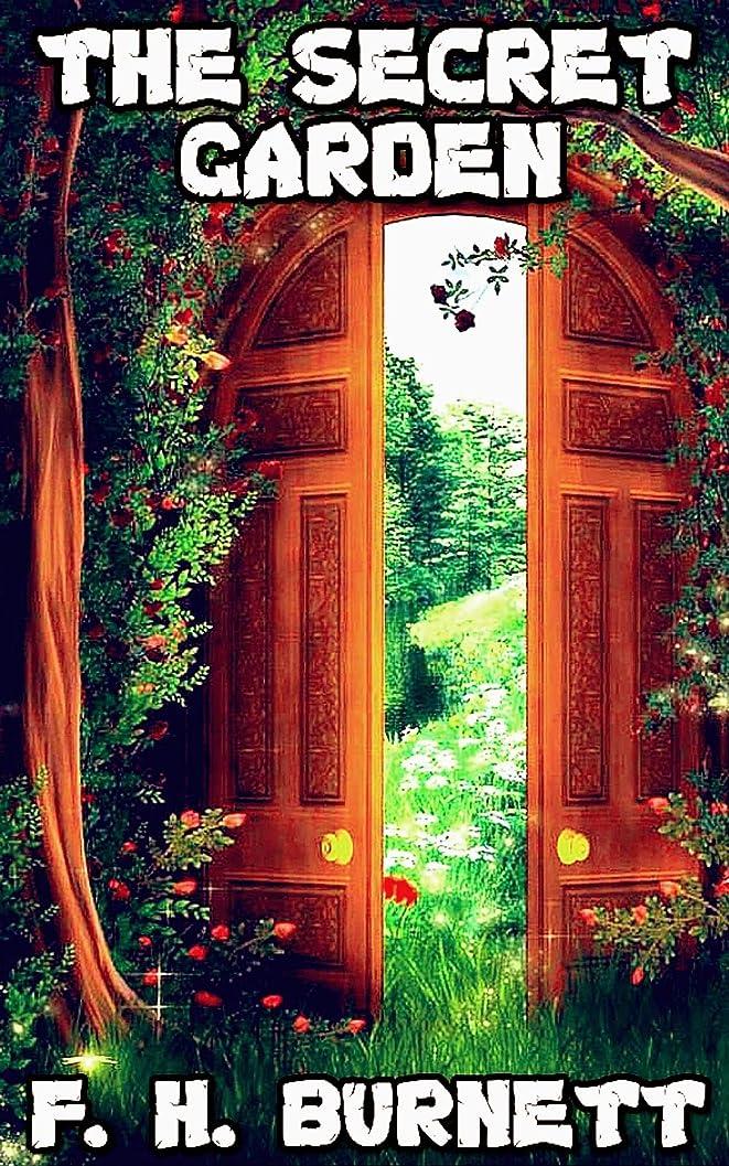 飼い慣らす虐待廃棄するThe Secret Garden: (Illustrated) (English Edition)