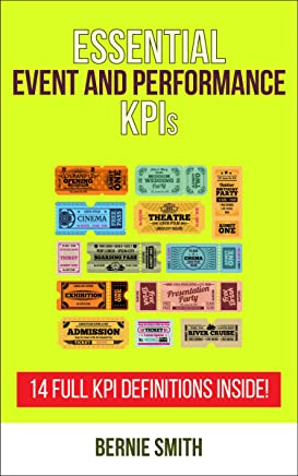 Essential Event and Performance KPIs: 14 Full KPI Definitions Included (Essential KPIs Book 15)