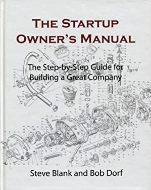 The Startup Owner's Manual: The Step-By-Step Guide for Building a Great Company (DIATEINO)