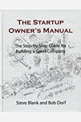 The Startup Owner's Manual: The Step-By-Step Guide for Building a Great Company (DIATEINO) Paperback
