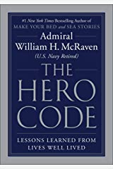 The Hero Code: Lessons Learned from Lives Well Lived (English Edition) eBook Kindle