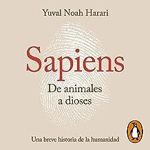 Sapiens. De animales a dioses [Sapiens: From Animals to Gods]: Una breve historia de la humanidad [A Brief History of Humankind]